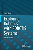 Exploring Robotics with ROBOTIS Systems, 2nd Edition Front Cover