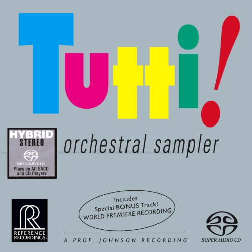 Tutti!: Orchestral Sampler [Hybrid SACD] by Reference Recordings