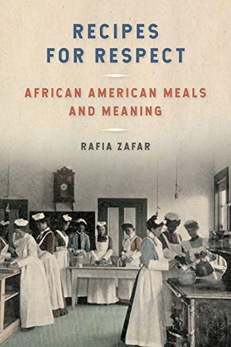 Recipes for Respect: African American Meals and Meaning (Southern Foodways Alliance Studies in Culture, People, and Place Ser.)