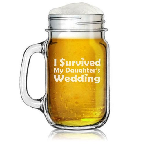 16oz Mason Jar Glass Mug w/ Handle Funny Mother Father of the Bride I Survived My Daughter's Wedding