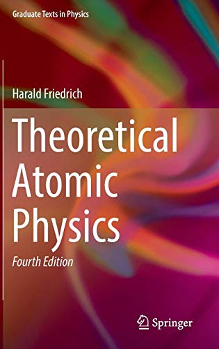 Theoretical Atomic Physics (Graduate Texts in Physics) (Foot Atomic Physics)