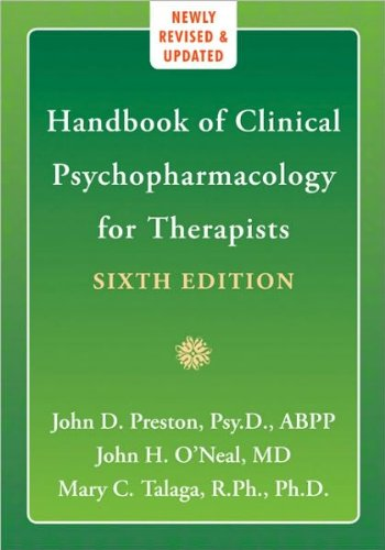 Handbook of Clinical Psychopharmacology for Therapists (text only) 6th (Sixth) edition by J. D. Preston,J. H. O'Neal,M. C. Talaga