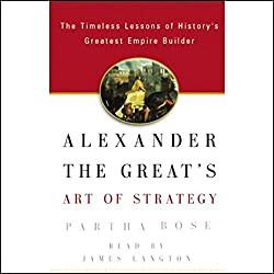 Alexander the Great's Art of Strategy