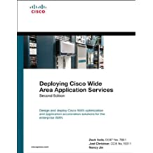 Deploying Cisco Wide Area Application Services (Networking Technology)