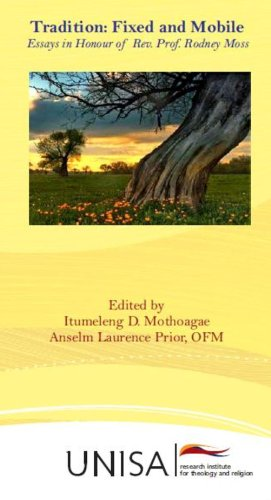 Tradition: Fixed and mobile. Essays in honour of Rev.Prof. Rodney Moss (Honour Mobiles)