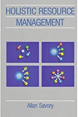 By Allan Savory Holistic Resource Management: A Model for a Healthy Planet [Paperback] Paperback