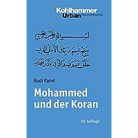 Mohammed und der Koran: Geschichte und Verkündigung des arabischen Propheten (Urban-Taschenbücher, Band 32)