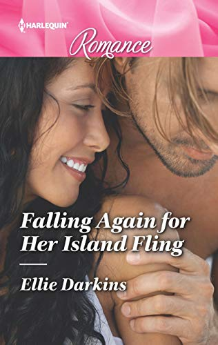 Falling Again For Her Island Fling by Ellie Darkins