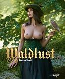 [ WALDLUST ] By Soell, Stefan ( Author) 2012 [ Hardcover ]