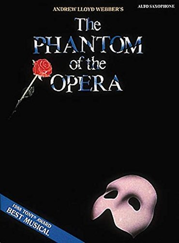 The Phantom of the Opera: for Alto Saxophone (Instrumental Solo)
