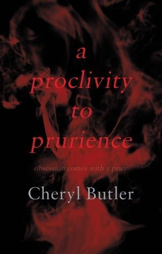 A Proclivity to Prurience: Obsession Comes with A Price