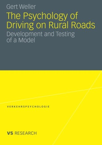 The Psychology of Driving on Rural Roads: Development and Testing of a Model (Verkehrspsychologie)