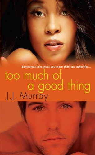 Too Much Of A Good Thing pdf epub download ebook