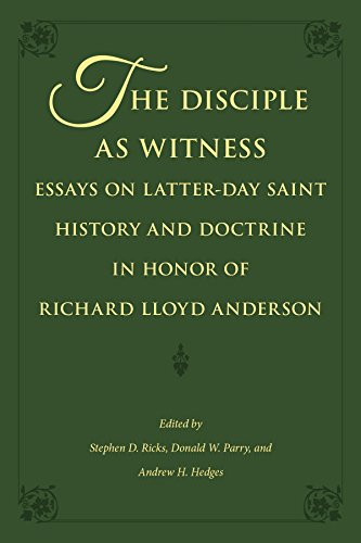 the disciple as witness essays on latter day saint history and  the disciple as witness essays on latter day saint history and doctrine in honor