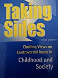img - for Taking Sides: Clashing Views on Controversial Issues in Childhood and Society, 1st edition book / textbook / text book