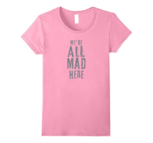 Womens We're All Mad Here Alice Cat Quote T Shirt XL Pink (Literary Characters For Halloween)