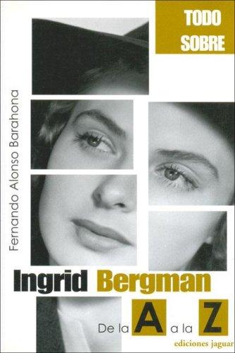 Descargar Libro Ingrid Bergman: De La A A La Z Fernando Alonso Barahona