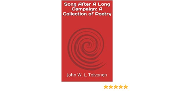Song After A Long Campaign: A Collection of Poetry