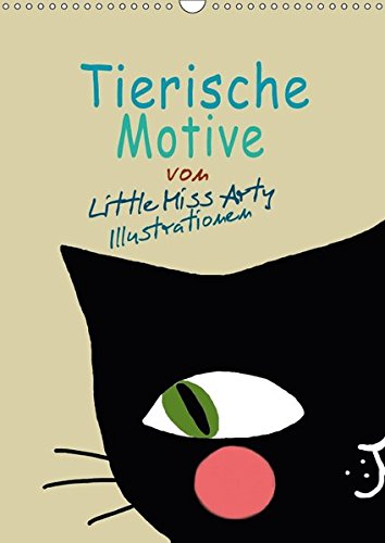 Tierische Motive von Little Miss Arty Illustrationen (Wandkalender 2018 DIN A3 hoch): Schöner Kalender mit 12 tollen Tiermotiven, die nicht nur ... 14 ... [Apr 01, 2017] Mertens Eckhardt, Juliane