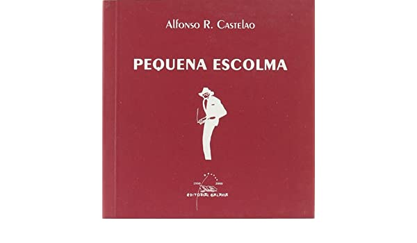 Pequena escolma (Obra Completa gráfica de Castelao): Amazon.es ...