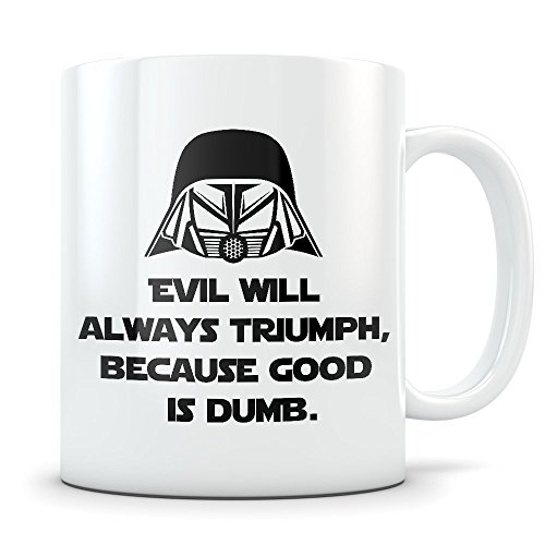 Spaceballs Costumes (Spaceballs Mug - Evil Will Always Triumph Because Good Is Dumb Funny Coffee Cup - Great Gift for Fans of this Comedy Movie)