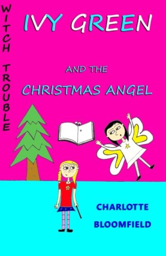 Download Ivy Green and the Christmas Angel: Witch Trouble
