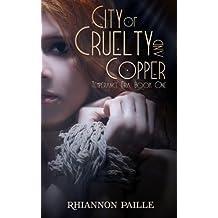 City of Cruelty and Copper (Temperance Era) (Volume 1) by Rhiannon Paille (2014-05-28)