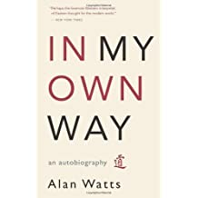 In My Own Way: An Autobiography by Alan W. Watts(May 2, 2007) Paperback