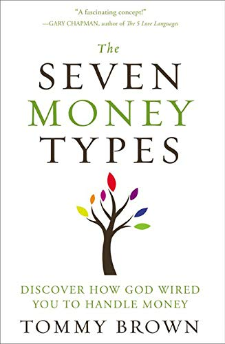The Seven Money Types: Discover How God Wired You To Handle Money ()
