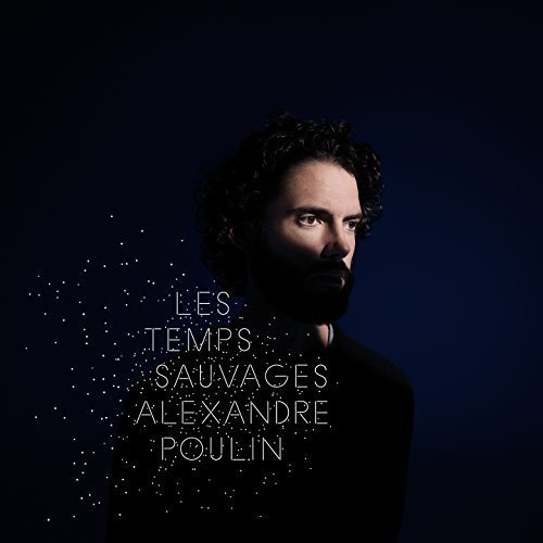 Les Temps Sauvages by Alexandre Poulin