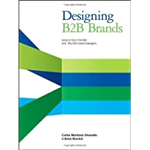 Designing B2B Brands: Lessons from Deloitte and 195,000 Brand Managers by Carlos Martinez Onaindia (26-Apr-2013) Hardcover