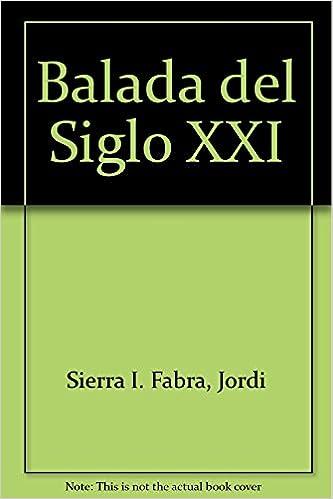Balada del Siglo XXI (Spanish Edition)