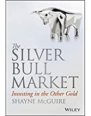 The Silver Bull Market: Investing in the Other Gold