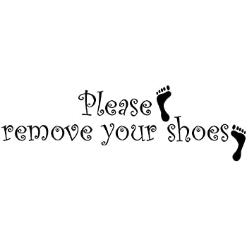 Amazoncom Please Remove Your Shoesthank You Vinyl Lettering - Custom vinyl wall decals quotes   how to remove