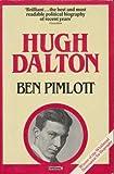 img - for Hugh Dalton: A Life book / textbook / text book