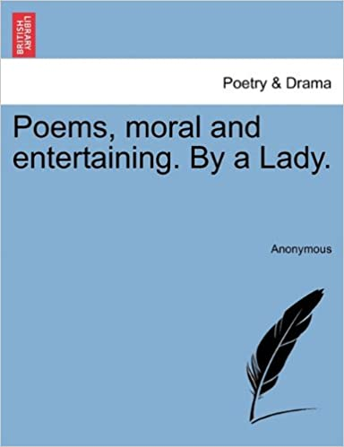 Poems, moral and entertaining. By a Lady.
