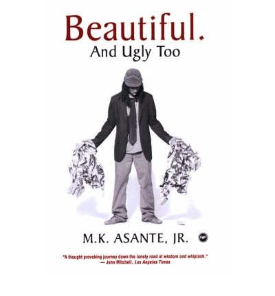 [(Beautiful And Ugly Too)] [Author: M. K. Asante] published on (February, 2006)