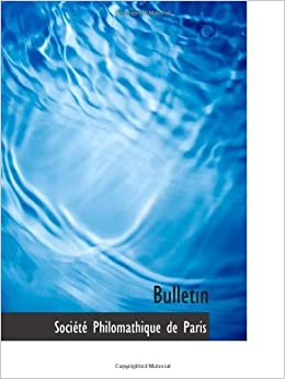 Book Bulletin (French Edition) by Philomathique de Paris, Soci?? (2009)