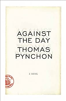 Against the Day by [Pynchon, Thomas]