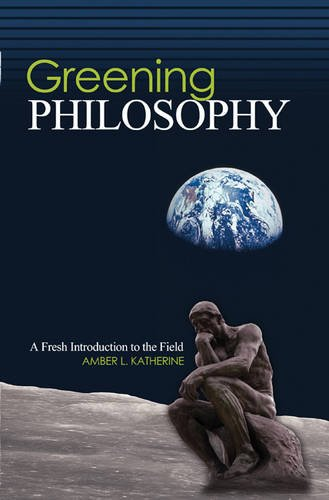 Greening Philosophy: A Fresh Introduction to the Field