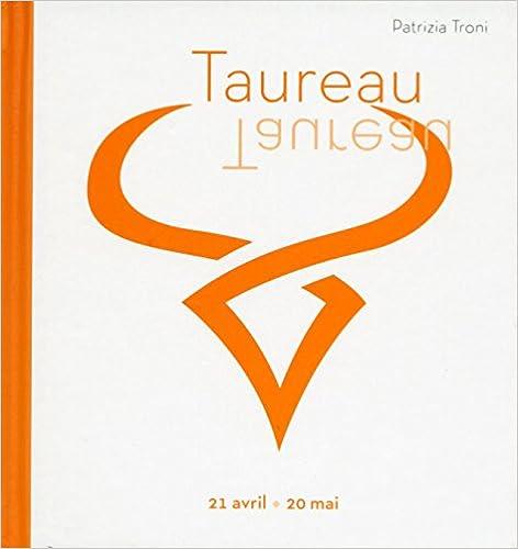 Téléchargement de livres gratuits en pdf TaureaU PDB 8861127428 by Patrizia  Troni bfc2f9136c60