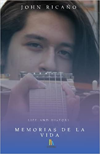 Memorias de la Vida (Life and History) (Volume 1) (Spanish Edition): John Ricaño: 9781540841858: Amazon.com: Books