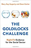 #8: The Goldilocks Challenge: Right-Fit Evidence for the Social Sector