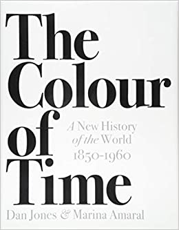 The Colour of Time: A New History of the World 1850-1960: Amazon.de ...