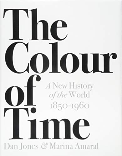 The Colour of Time: A New History of the World, 1850-1960 ()