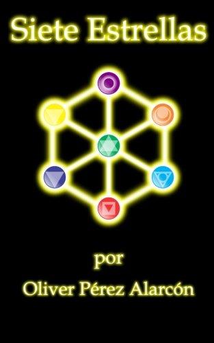 Siete Estrellas (Spanish Edition) [Oliver Perez Alarcon] (Tapa Blanda)