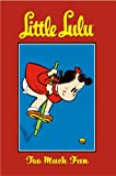 Little Lulu Volume 13: Too Much Fun (v. 13)
