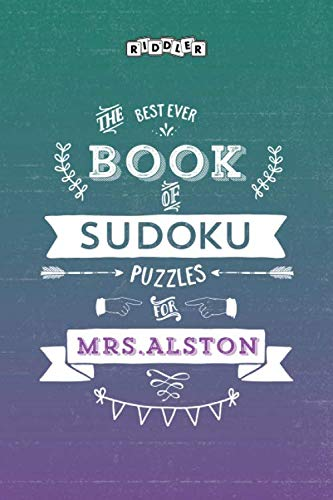 The Best Ever Book of Sudoku Puzzles for Mrs. Alston