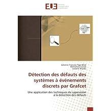 Détection des défauts des systèmes à événements discrets par Grafcet: Une application des techniques de supervision à la détection des défauts