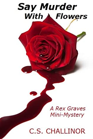 book cover of Say Murder With Flowers